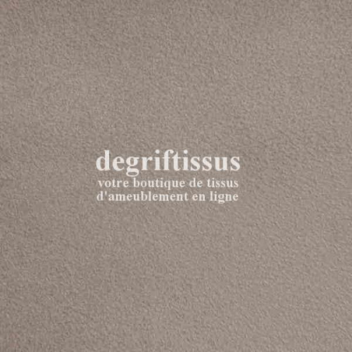 Daim suédine taupe Dégriftissus vous propose ce tissu d'ameublement imitation daim suédine, pour chaises, fauteuils, tête de lit